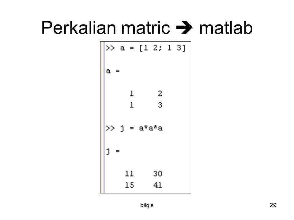 bilqis29 Perkalian matric  matlab