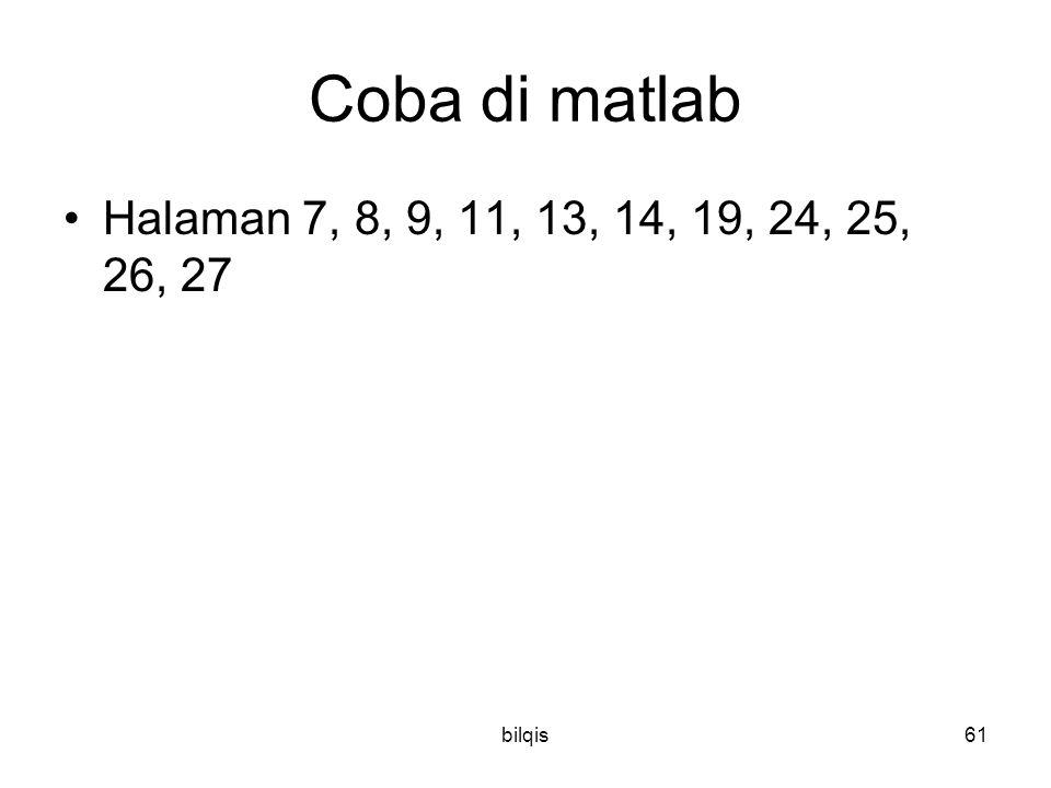 bilqis61 Coba di matlab Halaman 7, 8, 9, 11, 13, 14, 19, 24, 25, 26, 27