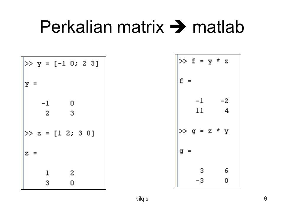bilqis9 Perkalian matrix  matlab