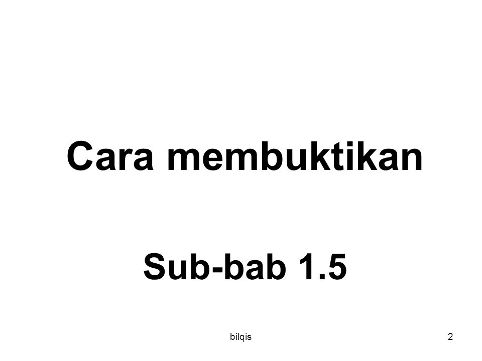 bilqis2 Cara membuktikan Sub-bab 1.5