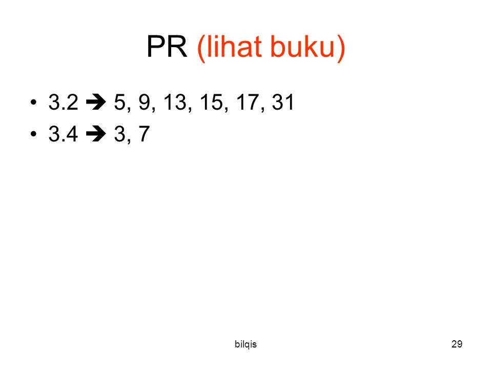 bilqis29 PR (lihat buku) 3.2  5, 9, 13, 15, 17, 31 3.4  3, 7