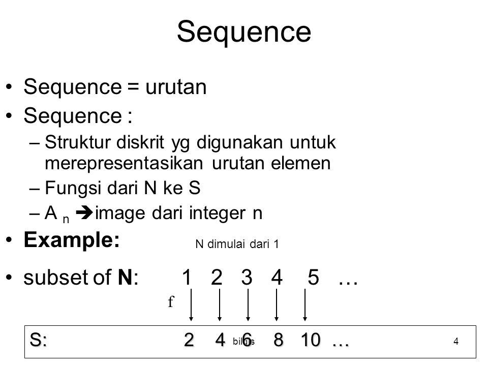 bilqis25 Rekursif Rekursif  –perulangan terhadap diri sendiri, dengan ukuran lebih kecil –Ada titik berhenti, apakah pada 0 atau pada 1 –Secara prinsip mirip dengan induksi : Ada nilai awal Ada rumus untuk selanjutnya Ex : 1 hal 203 – misal f didefinisikan sbb : F(0) = 3 F(n+1) = 2 f(n) + 3 Tentukan f(1), f(2), f(3), f(4) Jawab : f(1) = 2f(0) + 3 = 2  3 + 3 = 9 f(2) = 2f(1) + 3 = 2  9 + 3 = 21 f(3) = 2f(2) + 3 = 2  21 + 3 = 45 f(4) = 2f(3) + 3 = 2  45 + 3 = 93