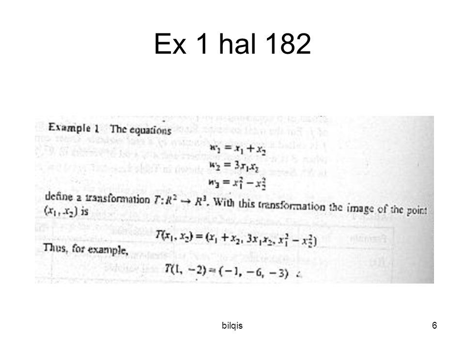 bilqis37 Komposisi dua transformasi: uv w T1T1 T2T2 T 2 ° T 1 v = T 1 (u) w = T 2 (v) = T 2 (T 1 (u)) = ( T 2 ° T 1 ) (u)