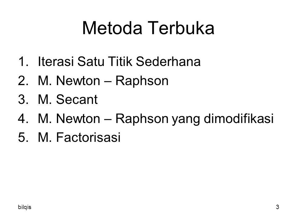 bilqis3 Metoda Terbuka 1.Iterasi Satu Titik Sederhana 2.M.
