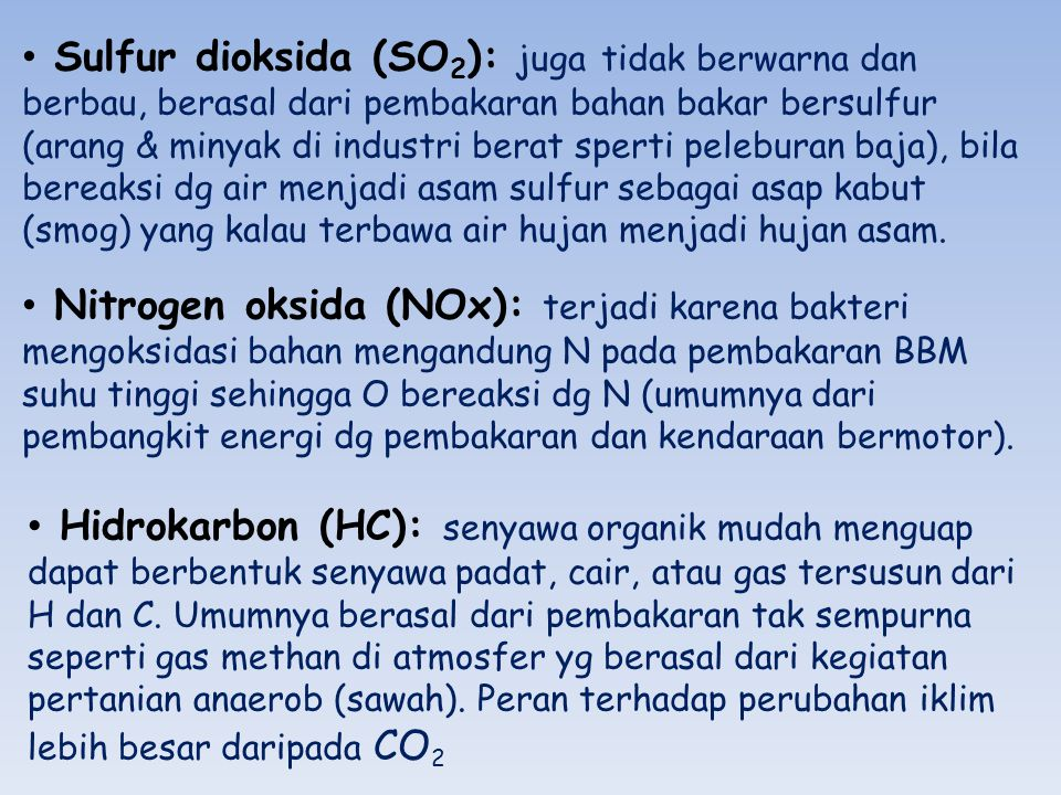CFC: sebagai bahan pembentuk buih (foam) dan aerosol.