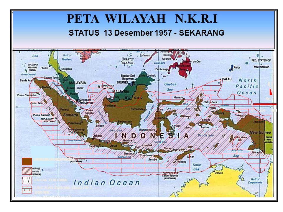 0 250 500 Km U PETA WILAYAH N.K.R.I STATUS 13 Desember 1957 - SEKARANG DARATAN NUSANTARAPERAIRAN NUSANTARA LAUTAN TERITORIAL LAUT ZONA EKONOMI EKSKLUS