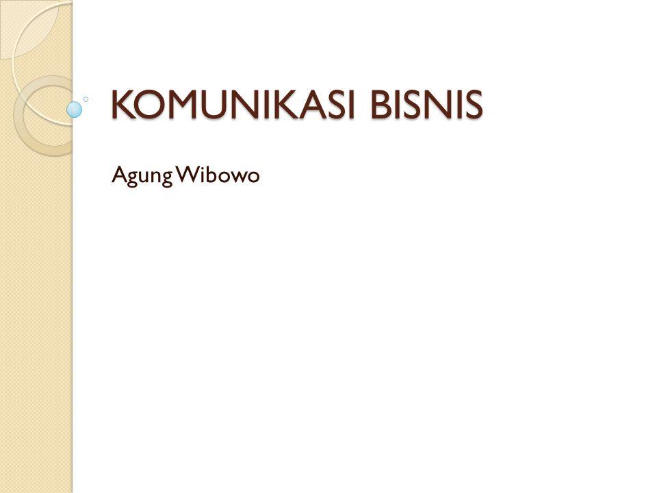 KOMUNIKASI BISNIS Agung Wibowo