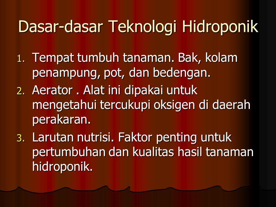Dasar-dasar Teknologi Hidroponik 1.Tempat tumbuh tanaman.