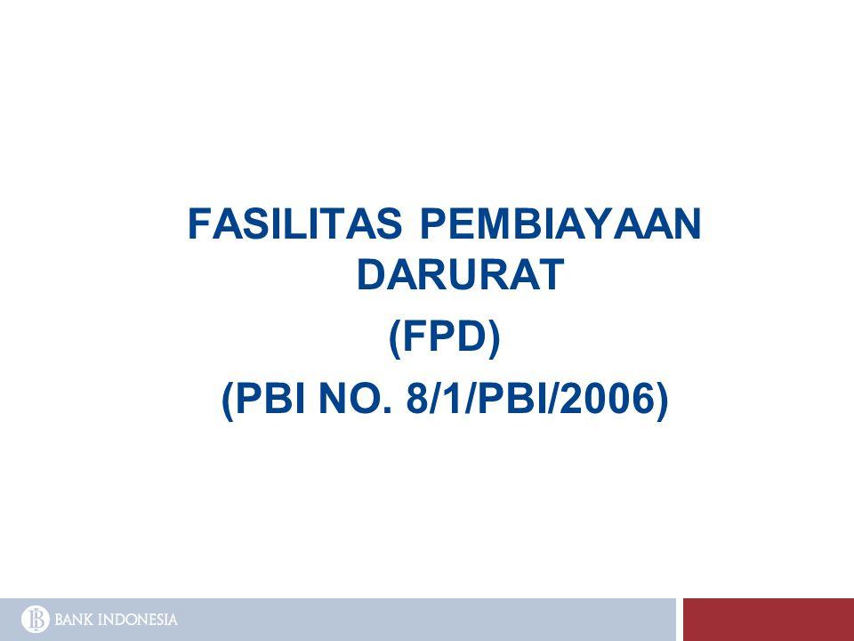 FASILITAS PEMBIAYAAN DARURAT (FPD) (PBI NO. 8/1/PBI/2006)