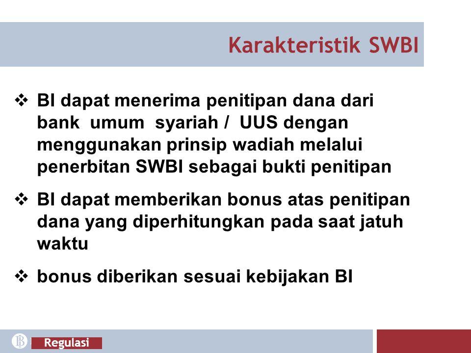 Karakteristik SWBI  BI dapat menerima penitipan dana dari bank umum syariah / UUS dengan menggunakan prinsip wadiah melalui penerbitan SWBI sebagai b