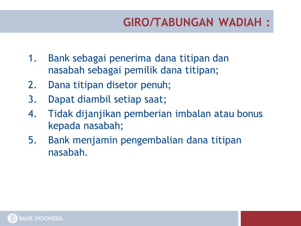 1.Bank sebagai penerima dana titipan dan nasabah sebagai pemilik dana titipan; 2.Dana titipan disetor penuh; 3.Dapat diambil setiap saat; 4.Tidak dija