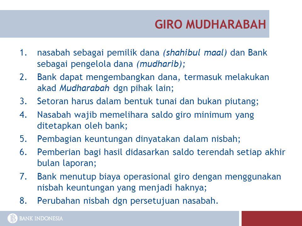 1.nasabah sebagai pemilik dana (shahibul maal) dan Bank sebagai pengelola dana (mudharib); 2.Bank dapat mengembangkan dana, termasuk melakukan akad Mu