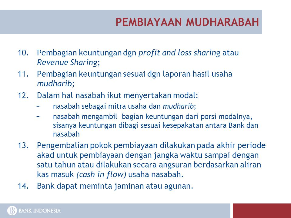 10.Pembagian keuntungan dgn profit and loss sharing atau Revenue Sharing; 11.Pembagian keuntungan sesuai dgn laporan hasil usaha mudharib; 12.Dalam ha
