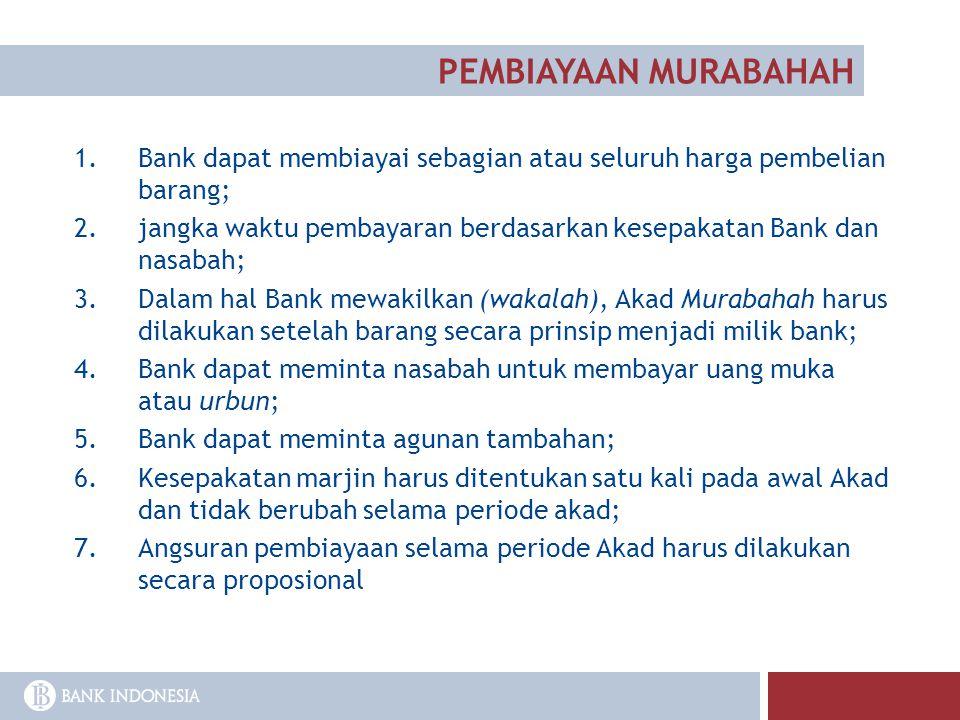 1.Bank dapat membiayai sebagian atau seluruh harga pembelian barang; 2.jangka waktu pembayaran berdasarkan kesepakatan Bank dan nasabah; 3.Dalam hal B