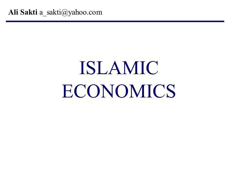 ISLAMIC ECONOMICS Ali Sakti a_sakti@yahoo.com