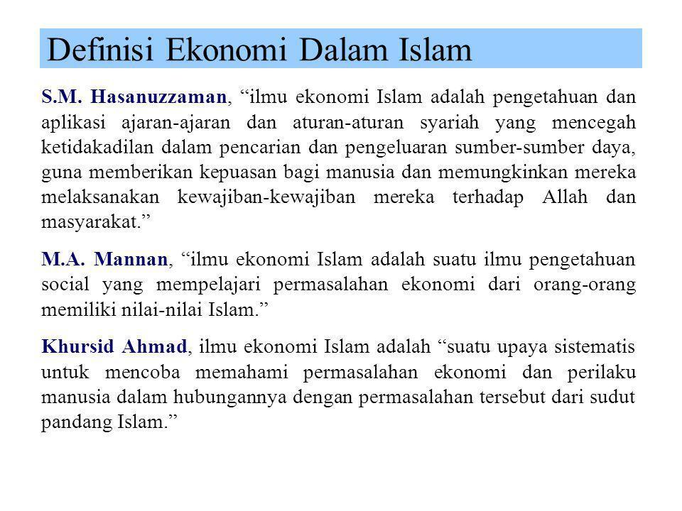 Definisi Ekonomi Dalam Islam Ekonomi dalam Islam adalah ilmu yang mempelajari segala prilaku manusia dalam memenuhi kebutuhan hidupnya dengan tujuan m