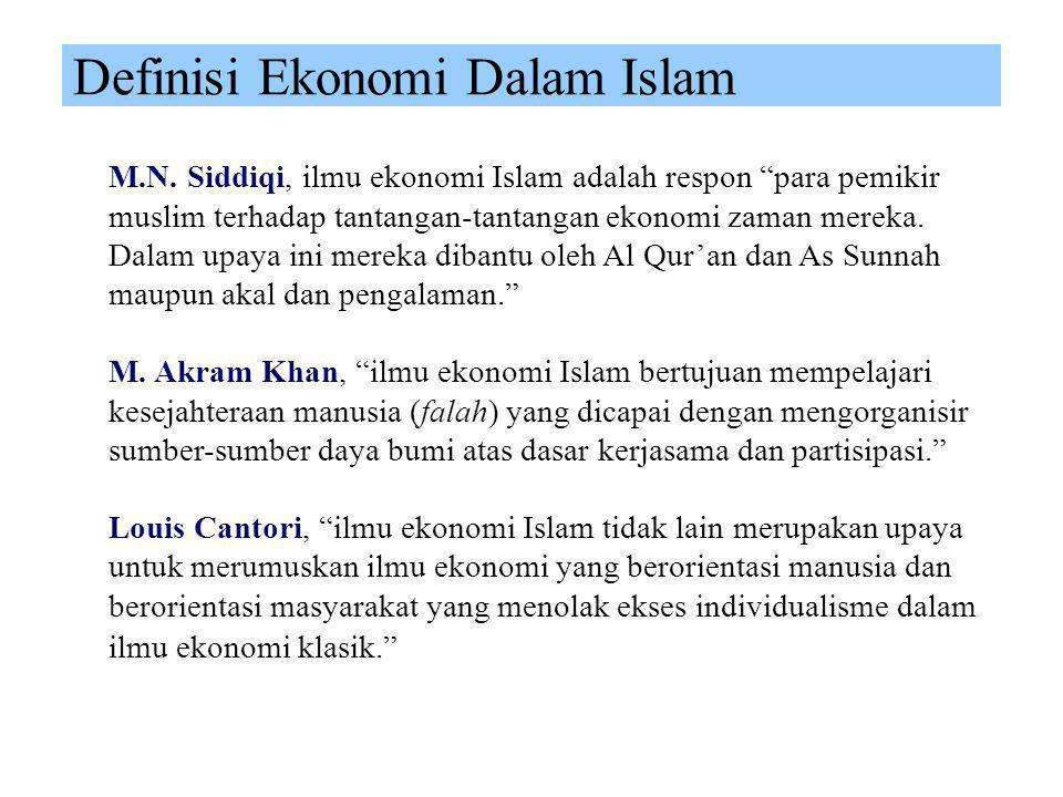 """Definisi Ekonomi Dalam Islam S.M. Hasanuzzaman, """"ilmu ekonomi Islam adalah pengetahuan dan aplikasi ajaran-ajaran dan aturan-aturan syariah yang mence"""
