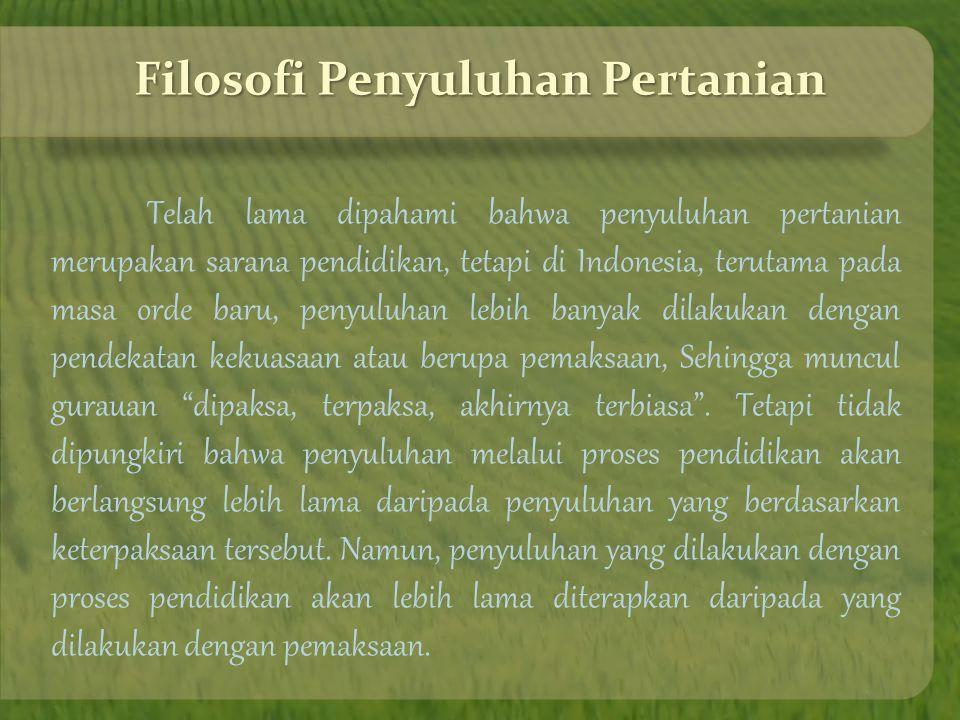 FILOSOFI DAN PRINSIP PENYULUHAN PERTANIAN Kelompok 1 Marietta Ramadhani Nesa Natasya Nina Virginia Nur Fadilah Reny S