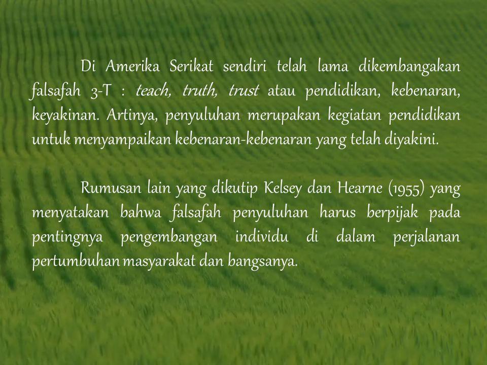 Telah lama dipahami bahwa penyuluhan pertanian merupakan sarana pendidikan, tetapi di Indonesia, terutama pada masa orde baru, penyuluhan lebih banyak