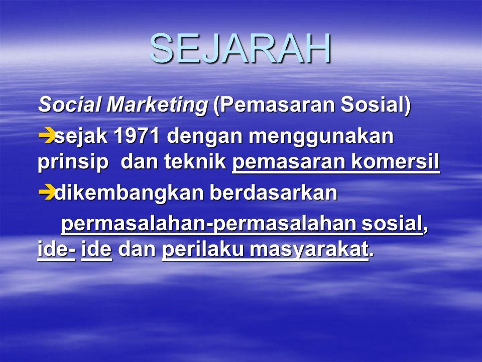 PENGERTIAN  Pemasaran yang dilakukan oleh suatu lembaga nirlaba adalah pemasaran sosial.