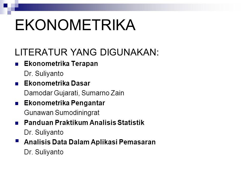 Materi 1.Definisi, Ruang Lingkup dan Tujuan Ekonometrika 2.Analisis Korelasi 3.Analisis Regresi Sederhana 4.Analisis Regresi Berganda 5.Analisis Regresi Terhadap Variabel Dummy 6.Uji Asumsi Klasik