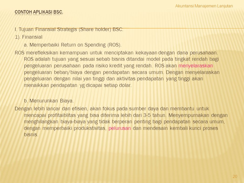 I.Tujuan Finansial Strategis (Share holder) BSC: 1).
