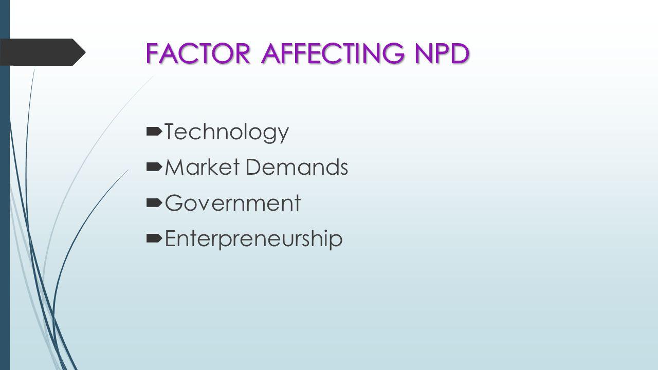  Technology  Market Demands  Government  Enterpreneurship