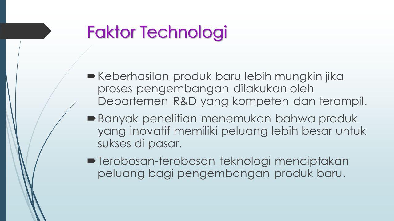  Keberhasilan produk baru lebih mungkin jika proses pengembangan dilakukan oleh Departemen R&D yang kompeten dan terampil.  Banyak penelitian menemu