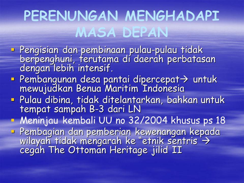 """PERENUNGAN MENGHADAPI MASA DEPAN  Tidak terbuai slogan """"bangsa serumpun"""", """"sesama Muslim"""", """"solidaritas ASEAN""""  Slogan """"bangsa serumpun"""" hanya dipak"""