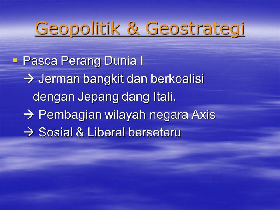 Geopolitik & Geostrategi  Pasca Perang Dunia I  The Ottoman Heritage dibagi untuk  The Ottoman Heritage dibagi untuk Perancis & Inggris sebagai mandataris.