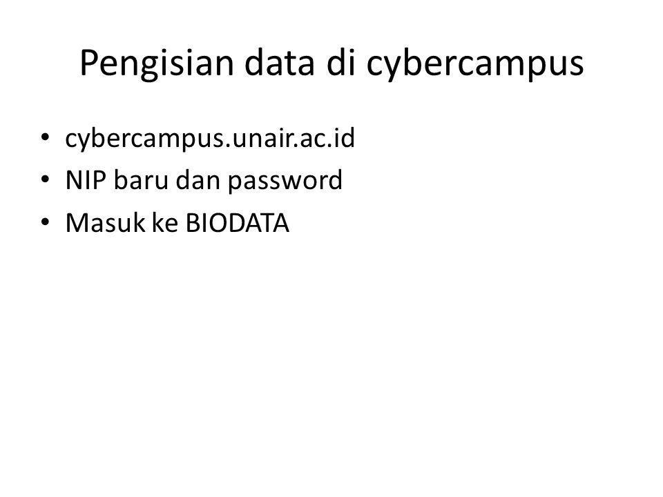 Pengisian data di cybercampus cybercampus.unair.ac.id NIP baru dan password Masuk ke BIODATA