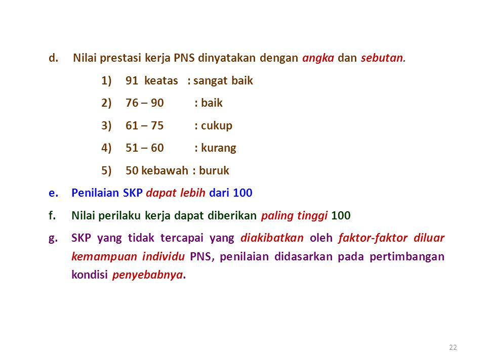 22 d.Nilai prestasi kerja PNS dinyatakan dengan angka dan sebutan.