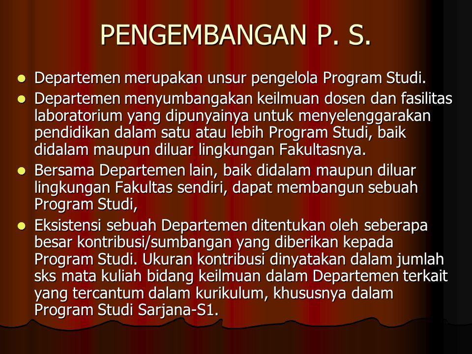 PENGEMBANGAN P. S. Departemen merupakan unsur pengelola Program Studi. Departemen merupakan unsur pengelola Program Studi. Departemen menyumbangakan k