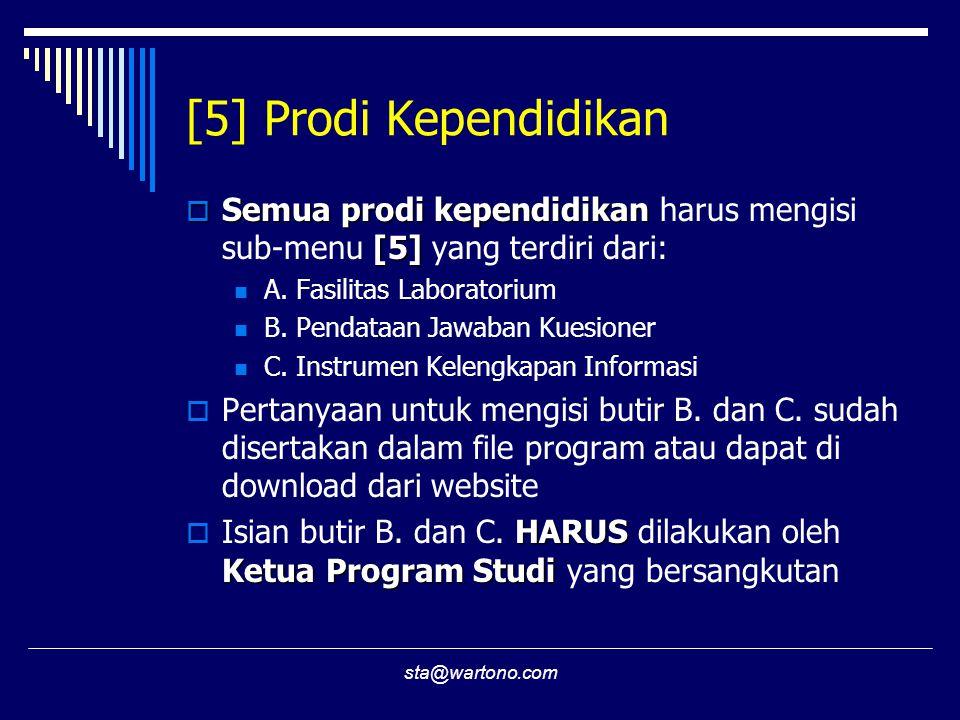 sta@wartono.com [5] Prodi Kependidikan  Semua prodi kependidikan [5]  Semua prodi kependidikan harus mengisi sub-menu [5] yang terdiri dari: A.