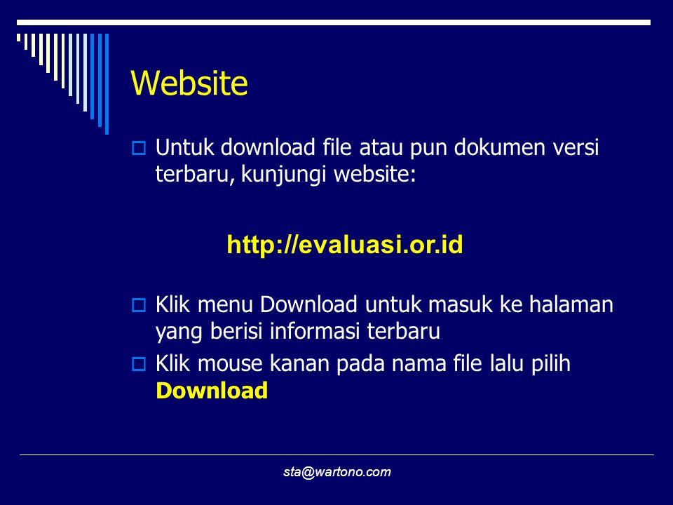 sta@wartono.com Website  Untuk download file atau pun dokumen versi terbaru, kunjungi website: http://evaluasi.or.id  Klik menu Download untuk masuk ke halaman yang berisi informasi terbaru  Klik mouse kanan pada nama file lalu pilih Download