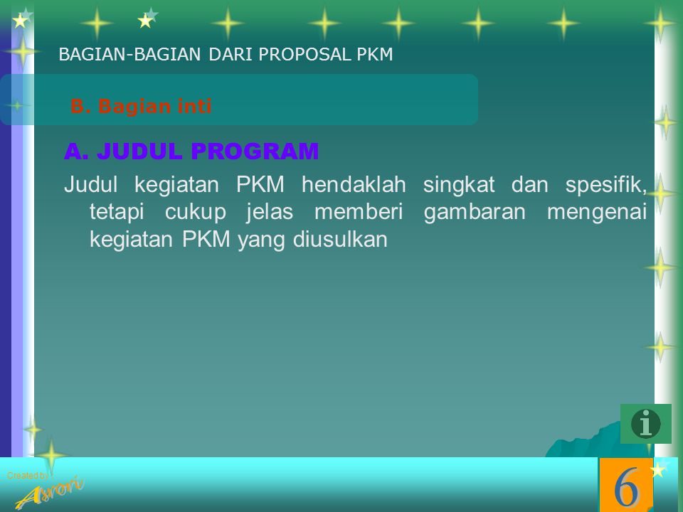 Created by : Sistematika Penulisan Proposal PKMBAGIANURAIANKETERANGAN A. Awal (Cover) B. Inti C. Akhir (Lampiran) 1. Halam Judul 2. Lembar pengesahan