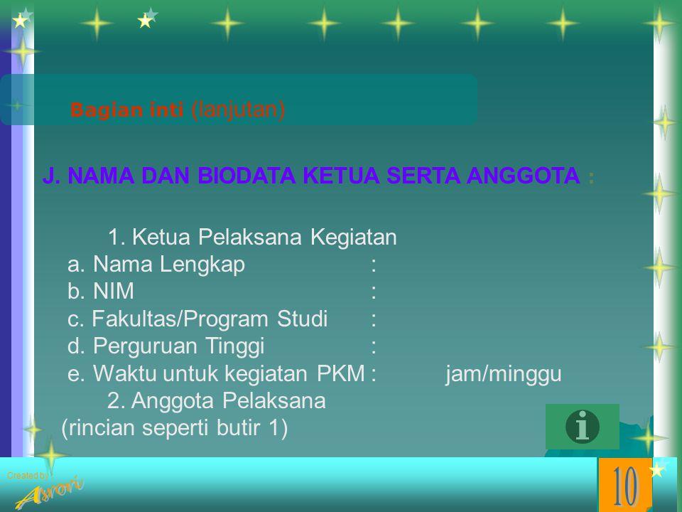 Created by : Bagian inti (lanjutan) I. JADWAL KEGIATAN PROGRAM : Buatlah jadwal kegiatan PKM yang meliputi kegiatan persiapan, pelaksanaan dan penyusu