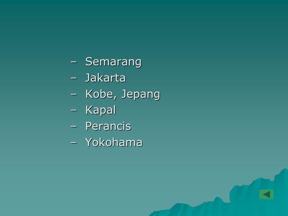 –Semarang –Jakarta –Kobe, Jepang –Kapal –Perancis –Yokohama