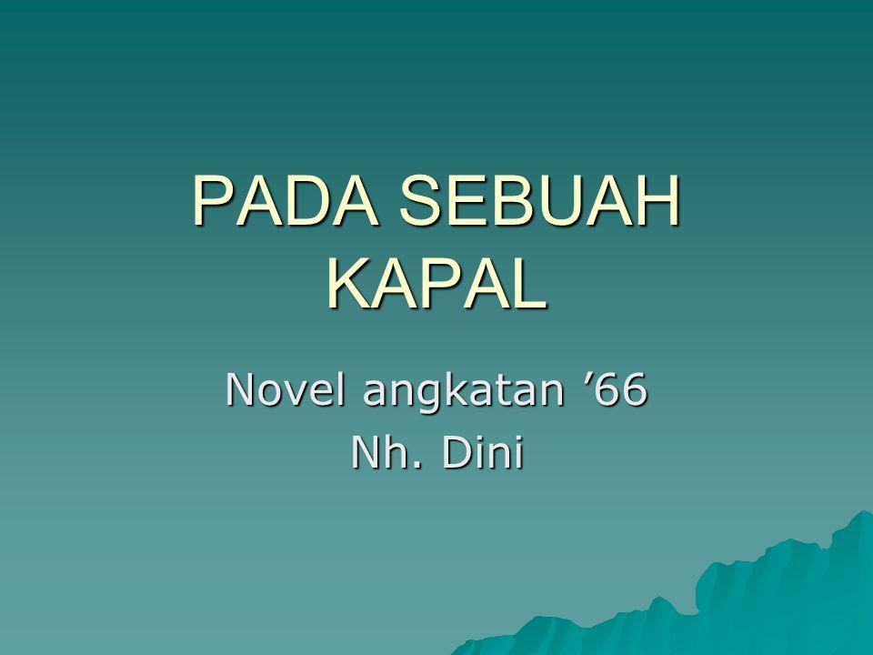 PADA SEBUAH KAPAL Novel angkatan '66 Nh. Dini