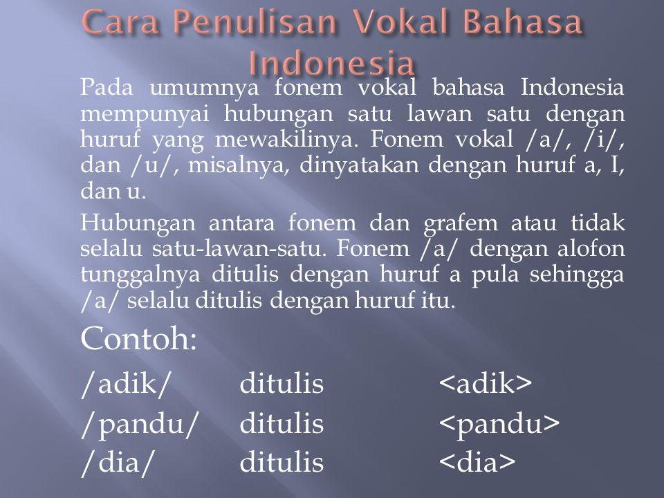 Deretan biasa : /ai//gulai/gulai (diberi gula) /au//mau/mau /oi//m ə ñjagoi/menjagoi Dengan masuknya sejumlah kata asing, muncul diftong /ey/ dalam ba