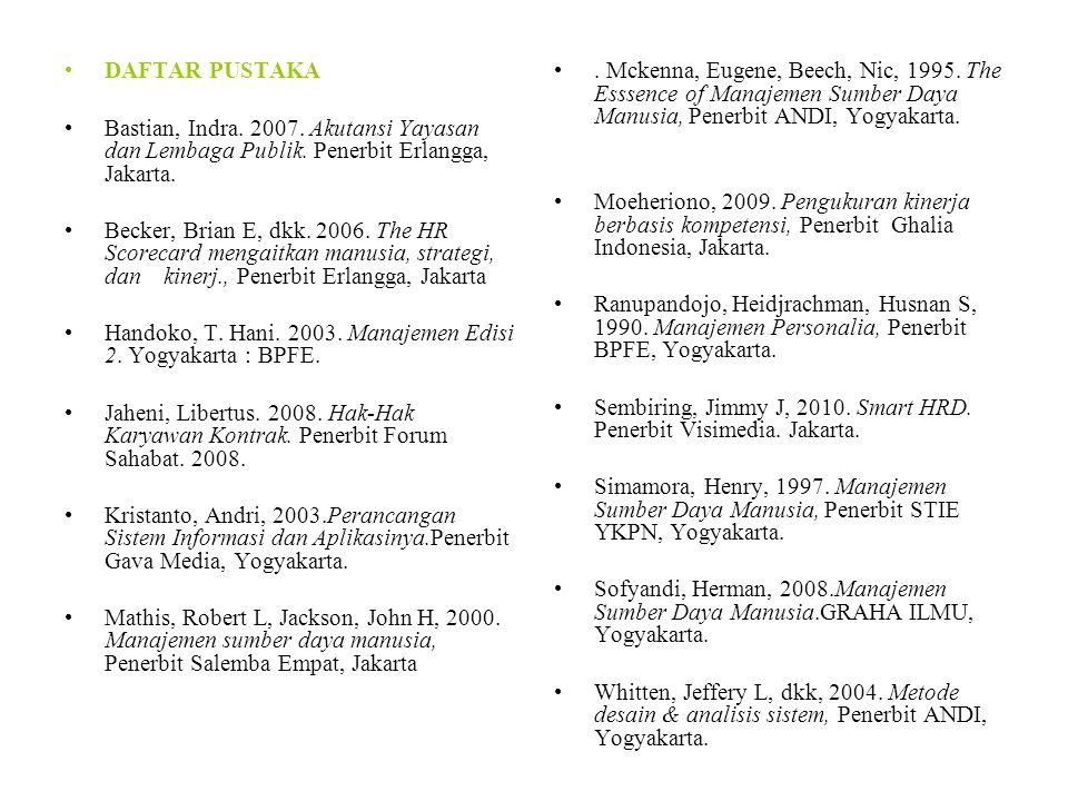 DAFTAR PUSTAKA Bastian, Indra.2007. Akutansi Yayasan dan Lembaga Publik.