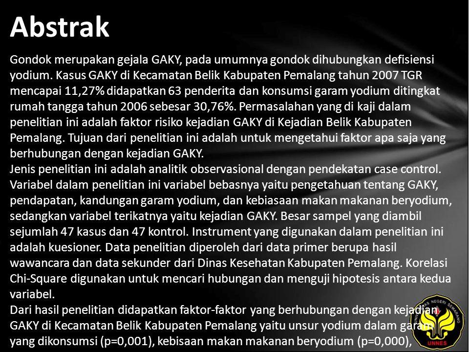 Abstrak Gondok merupakan gejala GAKY, pada umumnya gondok dihubungkan defisiensi yodium.