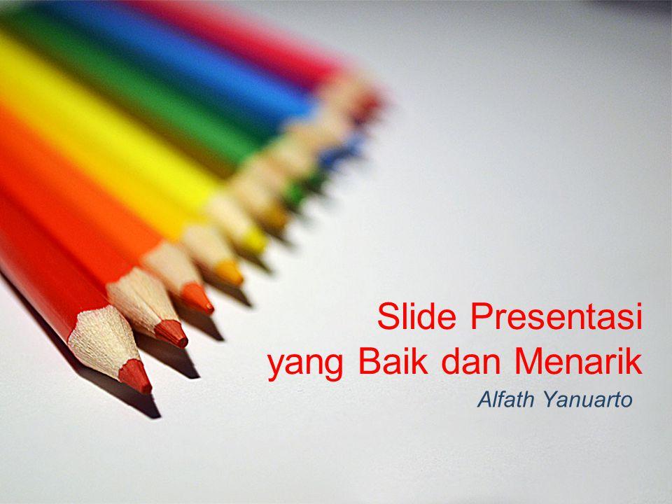 Slide Presentasi yang Baik dan Menarik Alfath Yanuarto
