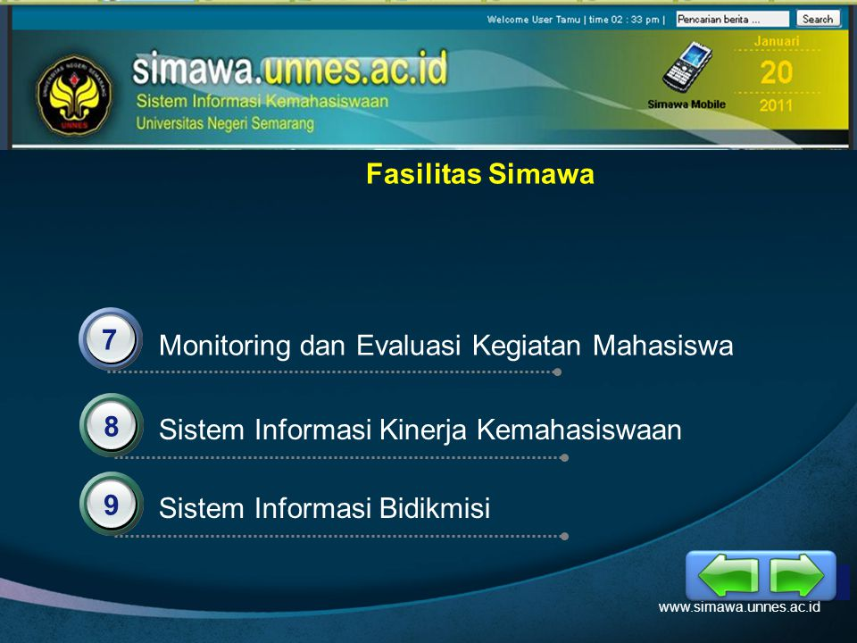 LOGO 7 8 Monitoring dan Evaluasi Kegiatan Mahasiswa Sistem Informasi Kinerja Kemahasiswaan www.simawa.unnes.ac.id Fasilitas Simawa 9 Sistem Informasi Bidikmisi