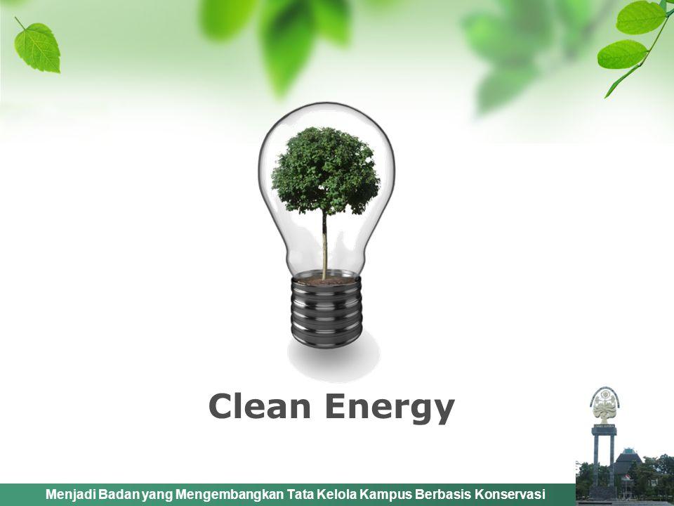 Menjadi Badan yang Mengembangkan Tata Kelola Kampus Berbasis Konservasi Clean Energy