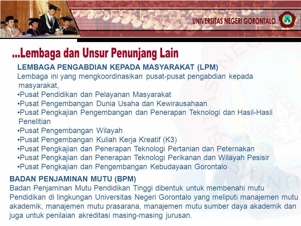LEMBAGA PENGABDIAN KEPADA MASYARAKAT (LPM) Lembaga ini yang mengkoordinasikan pusat-pusat pengabdian kepada masyarakat, Pusat Pendidikan dan Pelayanan