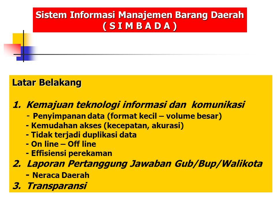 Bagian Umum Sistem Informasi Manajemen Barang Daerah ( S I M B A D A ) 1.Menyiapkan dan mendistribusikan Kode Lokasi yg dituangkan dlm Kep.