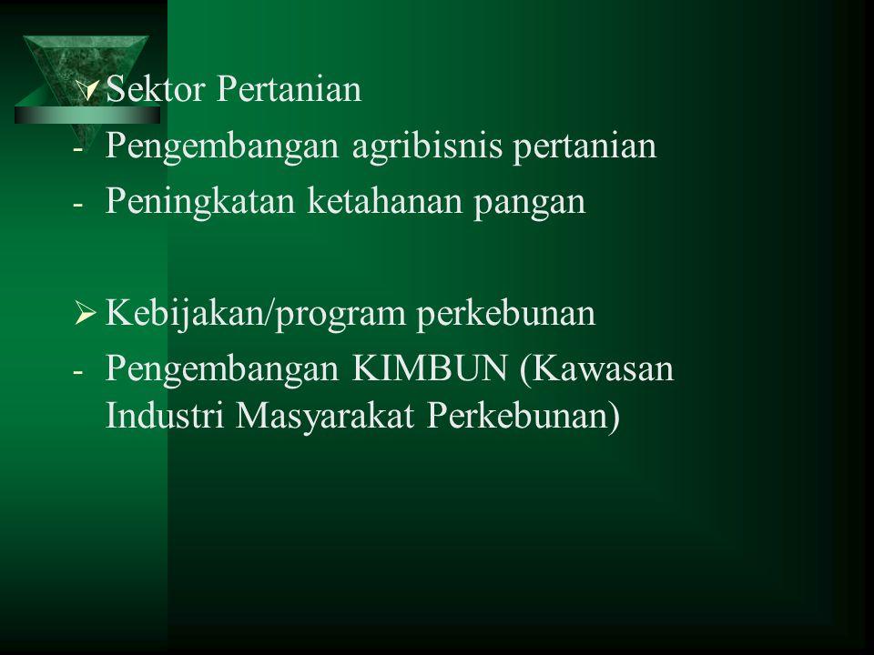 PROPENAS  Sektor Kehutanan dan Pertanian Sektor Kehutanan Program pembangunan dan pembinaan kehutanan Program pengembangan usaha perhutanan rakyat 