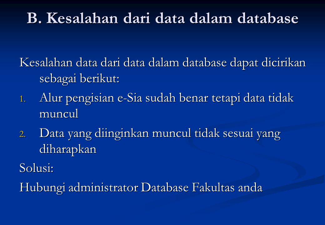 B. Kesalahan dari data dalam database Kesalahan data dari data dalam database dapat dicirikan sebagai berikut: 1. Alur pengisian e-Sia sudah benar tet