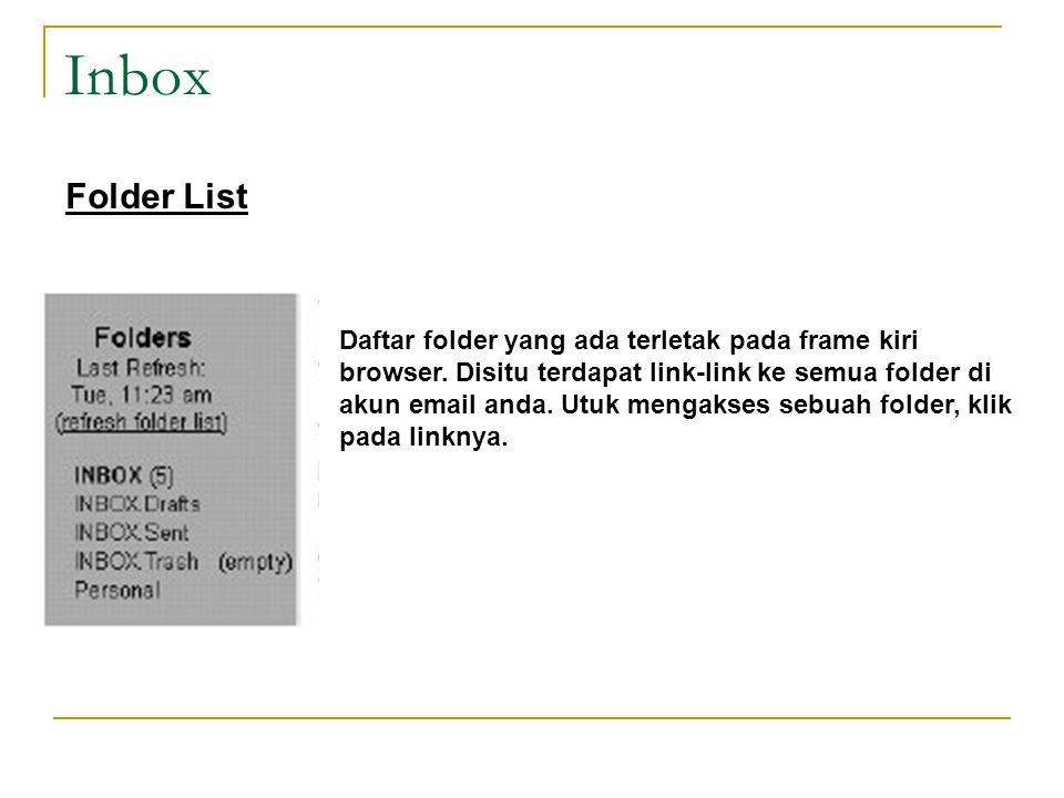 Inbox Daftar folder yang ada terletak pada frame kiri browser.